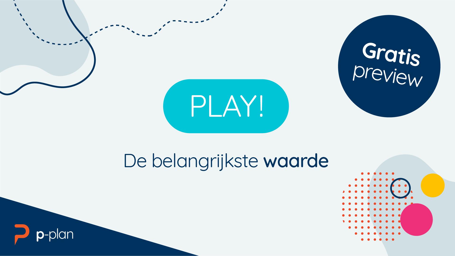 Deze gratis preview les gaat over Play, de belangrijkste waarde van P-Plan